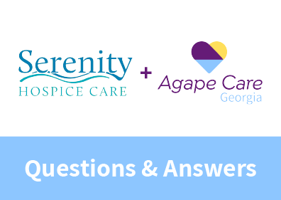 Agape and Serenity Q and A